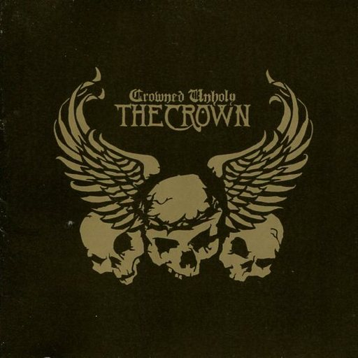 THE CROWN / Crowned Unholy [Import Disc]