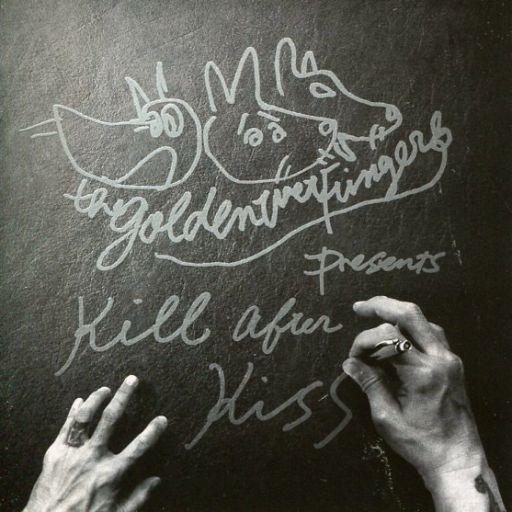 THE GOLDEN WET FINGERS / KILL AFTER KISS (KISS version)