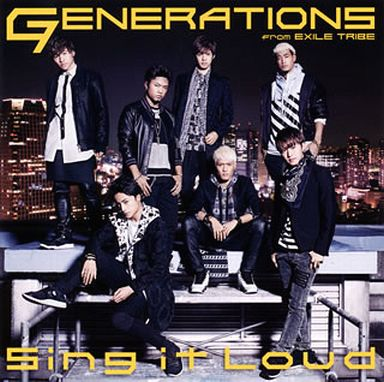 GENERATIONS from EXILE TRIBE / Sing it Loud [with DVD]