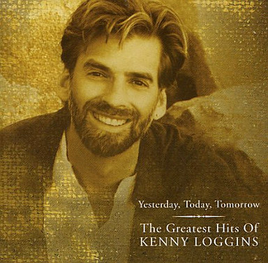 Kenny · Loggins / Greatest Hits ~ Yesterday Today Tomorrow