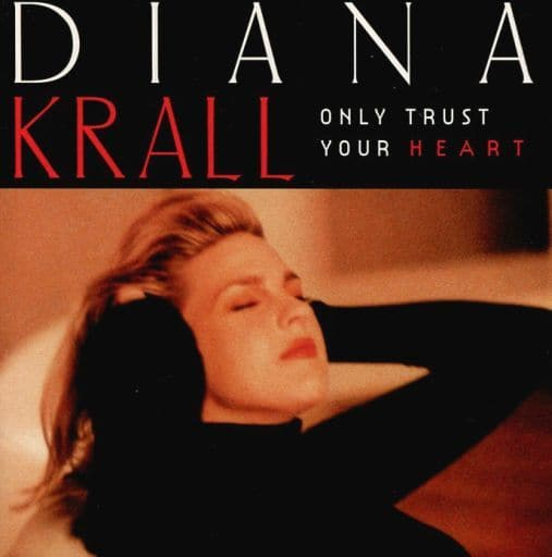 DIANA KRALL / ONLY TRUST YOUR HEART [Import Disc]