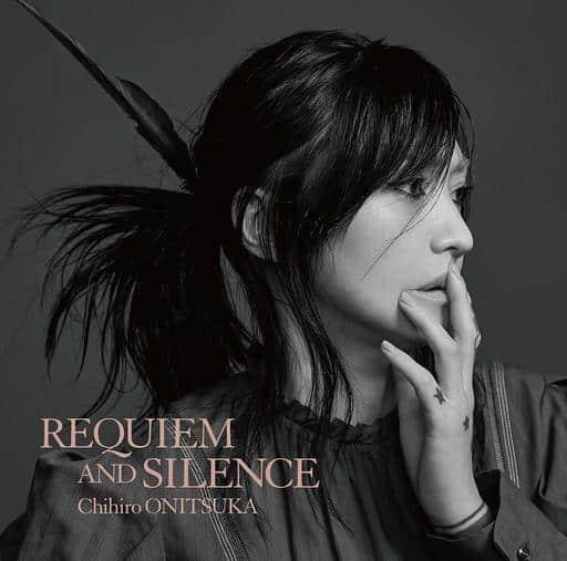 Chihiro Onitsuka / REQUIEM AND SILENCE