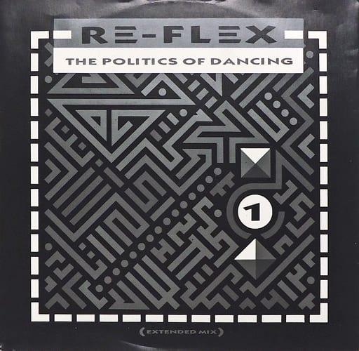 RE-FLEX / THE POLITICS OF DANCING [import]