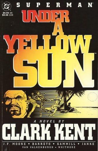 Superman: Under a Yellow Sun: A Novel by Clark Kent