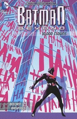 Batman Beyond: 10 ,000 Clowns