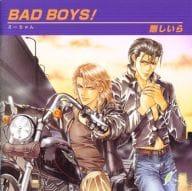 BAD BOYS!/剛しいら