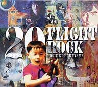 Yoshiki Fukuyama / 20 Flight Rock ~ yoshiki Fukuyama Selected Works ~