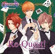Natsume, Yusuke / Futo / Re-Quest! BROTHERS CONFLICT Character Actor Song