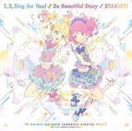 Aikatsu Stars / 1.2. Sing for You! / So Beautiful Story TV anime 「 Aikatsu Stars!! 」 opening and ending theme