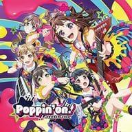 BanG Dream! Bandori! Poppin 'Party / Poppin' on! [Regular Edition]