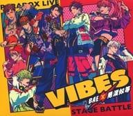 「 Paradox Live 」 - Paradox Live Stage BattleVIBES / BAE× Bad Guys