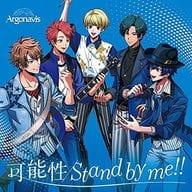 Argonavis / Possibility / Stand by me! [Regular Edition]