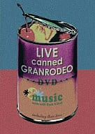 GRANRODEO / LIVE canned GRANRODEO