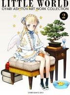 Ashito Oyari's 選画 Collection LITTLE WORLD 2