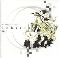 Rebirth Story II / FELT
