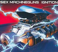 SEX MACHINEGUNS / IGNITION