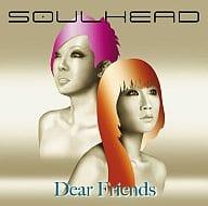 SOULHEAD / Dear Friends