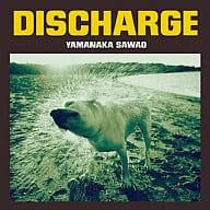 Yamanaka Sawawa / Discharge [w / DVD, Limited Edition]