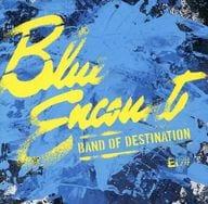 Blue Encounter / BAND OF DESTINATION