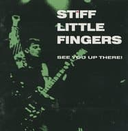 Stiff Little Fingers / Sea You Up There! (Obsolete)