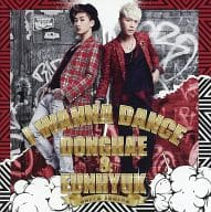 SUPER JUNIOR DONGHE & EUNHYUK/ I WNNA DANCE[愛好者俱樂部&mu-mo 店限定版 ]
