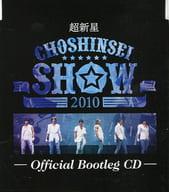 Supernova / CHOSHINSEI SHOW 2010 -Official Bootleg CD-