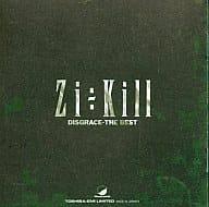 Zi÷KILL / DISGRACE-THE BEST