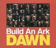Build An Ark / Dawn