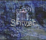 Shiver / Hysterical Link