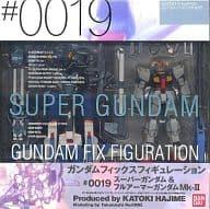 FXA-05D + RX-178 Super Gundam & FA-178 Full Armor Gundam Mk-II 「 MOBILE SUIT Z GUNDAM 」 GUNDAM FIX FIGURATION #0019