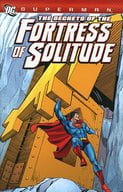 Superman : The Secrets of the Fortress of Solitude