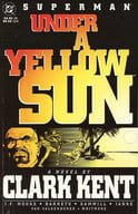 Superman : Under a Yellow Sun : A Novel by Clark Kent