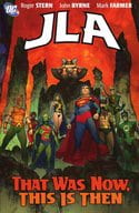 JLA : That Was Now. This Is Then
